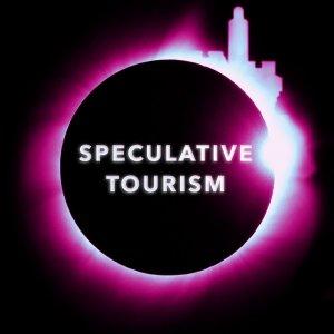 Speculative Tourism