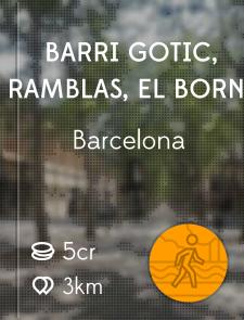 Barri Gotic, Ramblas, El Born